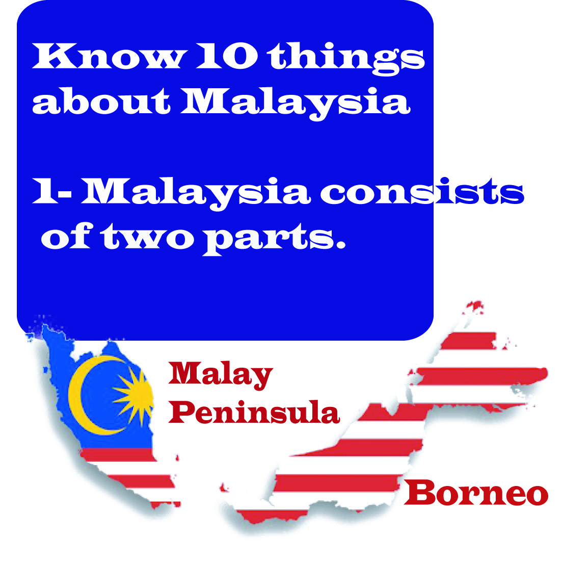 Know 10 Things About Malaysia